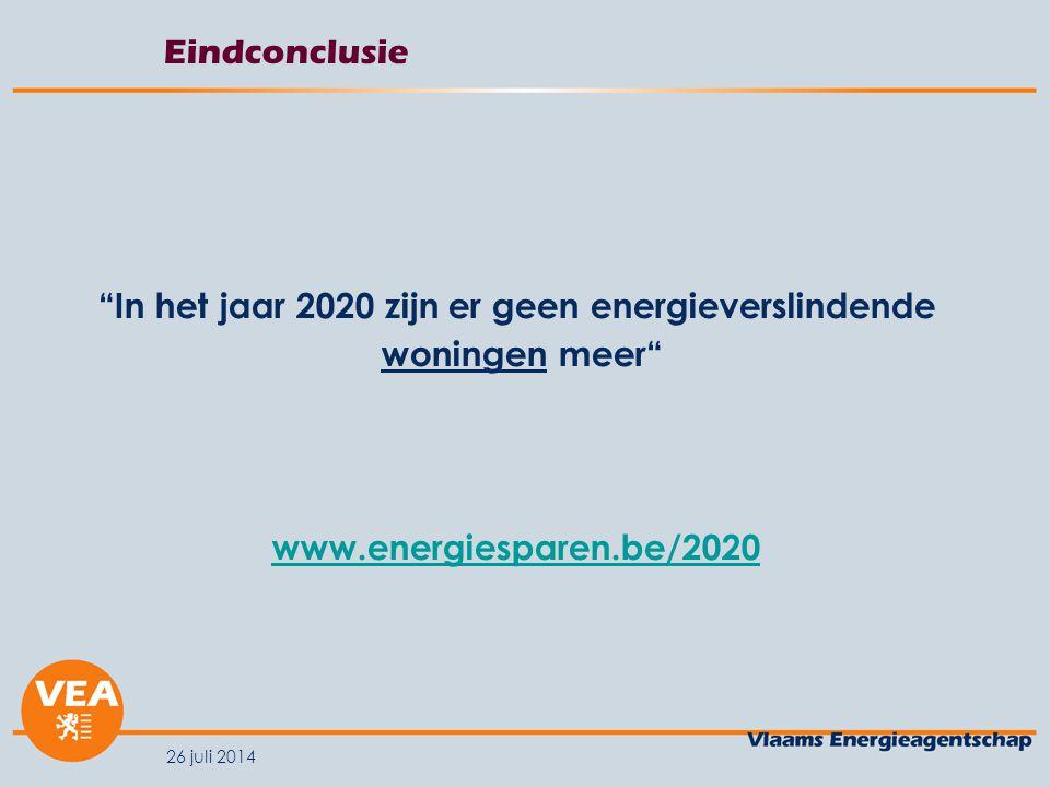 """Eindconclusie """"In het jaar 2020 zijn er geen energieverslindende woningen meer"""" www.energiesparen.be/2020"""