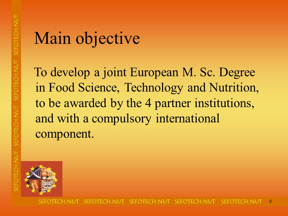 SEFOTECH.NUT SEFOTECH.NUT SEFOTECH.NUT SEFOTECH.NUT SEFOTECH.NUT SEFOTECH.NUT SEFOTECH.NUT  international dimension of subject matter  Joint programme and degree  Complete mutual recognition  Complete integration of ECTS KEY FEATURES 7