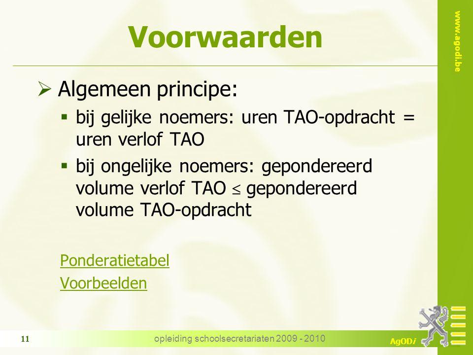 www.agodi.be AgODi opleiding schoolsecretariaten 2009 - 2010 11 Voorwaarden  Algemeen principe:  bij gelijke noemers: uren TAO-opdracht = uren verlo