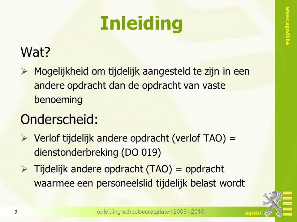www.agodi.be AgODi opleiding schoolsecretariaten 2009 - 2010 3 Inleiding Wat.