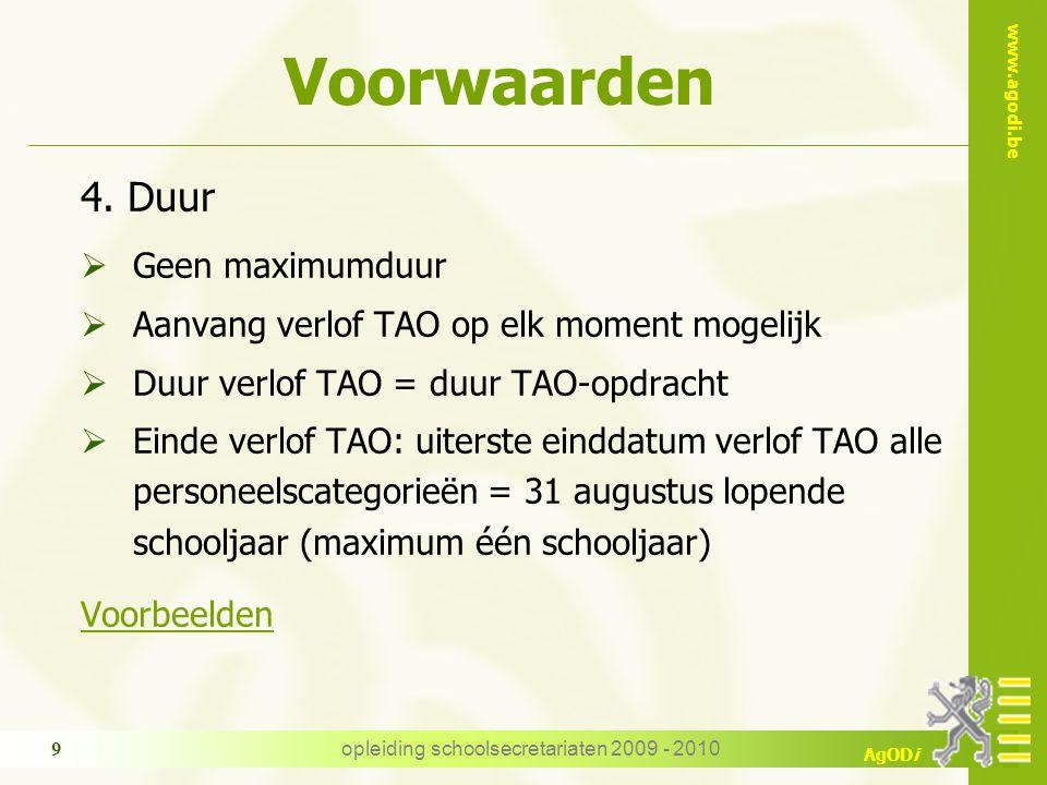 www.agodi.be AgODi opleiding schoolsecretariaten 2009 - 2010 9 Voorwaarden 4.