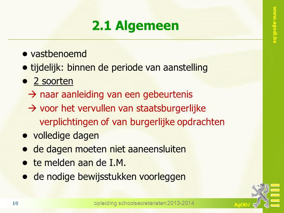 www.agodi.be AgODi 2. Omstandigheidsverlof 2.1 Algemene principes 2.2 Omstandigheidsverlof naar aanleiding van de bevalling 2.3 Verlof wegens overmach