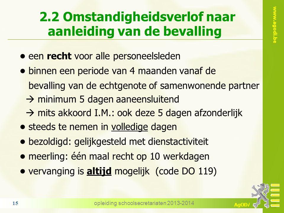 www.agodi.be AgODi Bezoldiging het verlof wordt gelijk gesteld met dienstactiviteit bezoldigd Vervanging Reglementair niet mogelijk Uitzondering: het