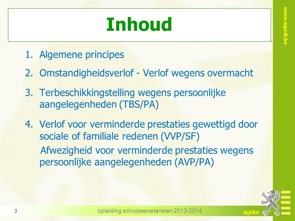 www.agodi.be AgODi Ministerie van Onderwijs en Vorming Agentschap voor Onderwijsdiensten (AgODi) www.agodi.be AgODi Omstandigheidsverlof TBSPA VVP/AVP