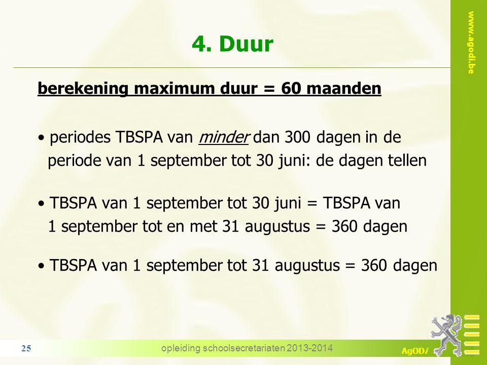 www.agodi.be AgODi berekening maximum duur = 60 maanden volledige dagen: minimum één kalenderdag de totale duur wordt berekend per personeelslid en ni