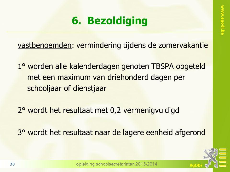 www.agodi.be AgODi geen recht op salaris vastbenoemden: vermindering van het salaris tijdens de zomervakantie wordt eerst toegepast op de maand juli e