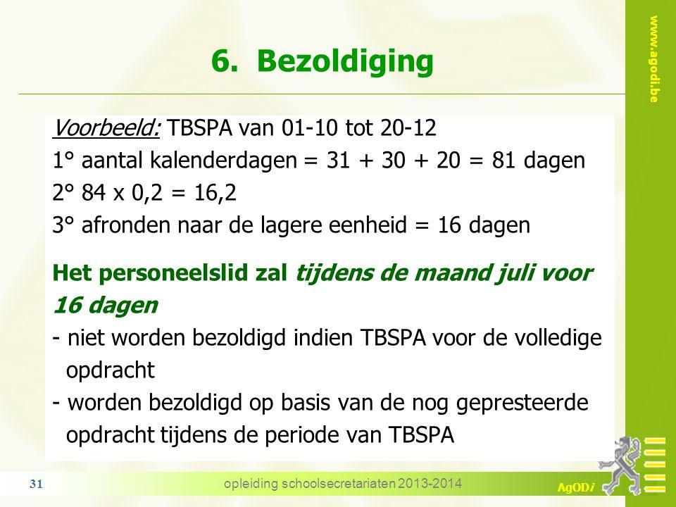 www.agodi.be AgODi vastbenoemden: vermindering tijdens de zomervakantie 1° worden alle kalenderdagen genoten TBSPA opgeteld met een maximum van drieho