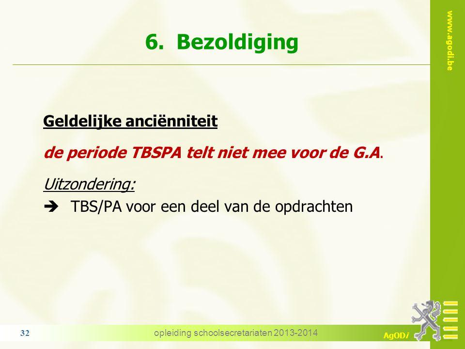www.agodi.be AgODi Voorbeeld: TBSPA van 01-10 tot 20-12 1° aantal kalenderdagen = 31 + 30 + 20 = 81 dagen 2° 84 x 0,2 = 16,2 3° afronden naar de lager