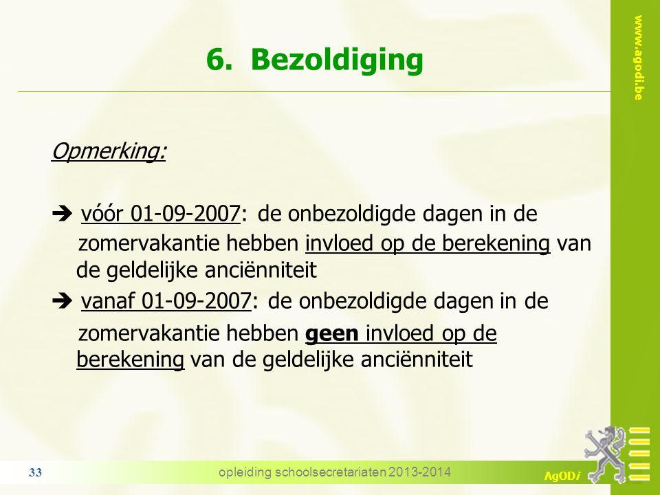 www.agodi.be AgODi Geldelijke anciënniteit de periode TBSPA telt niet mee voor de G.A. Uitzondering:  TBS/PA voor een deel van de opdrachten opleidin