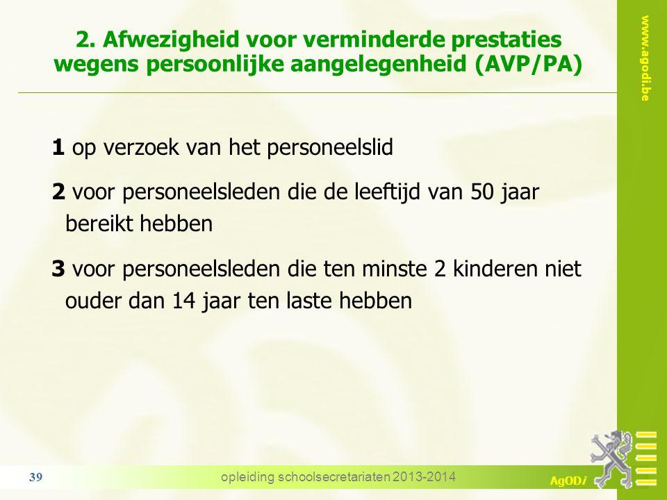 www.agodi.be AgODi 1. Verlof voor verminderde prestaties gewettigd door sociale of familiale redenen (VVP/SF) 1 om een oplossing te bieden voor moeili
