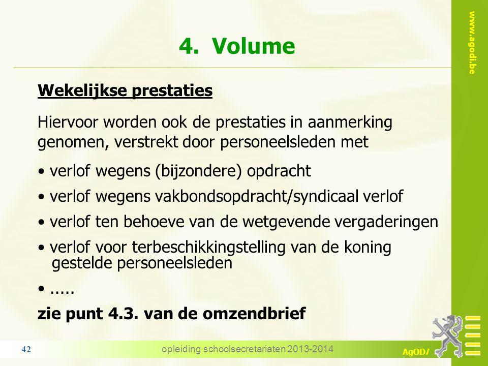www.agodi.be AgODi 4. Volume wekelijkse prestaties: tenminste één volledig lesuur het volume van het verlof of de afwezigheid kan gedurende de aangevr