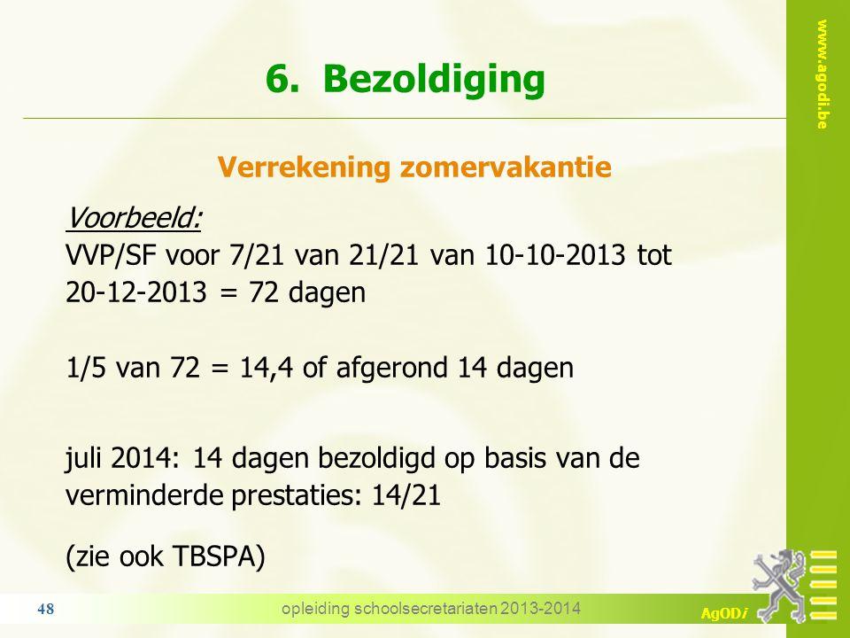 www.agodi.be AgODi VVP/SF VVP 50+ of 2 kinderen < 14 j. AVP/PA AVP 50+ of 2 kinderen < 14 j. - dienstactiviteit - geen gevolg voor G.A. - non-activite