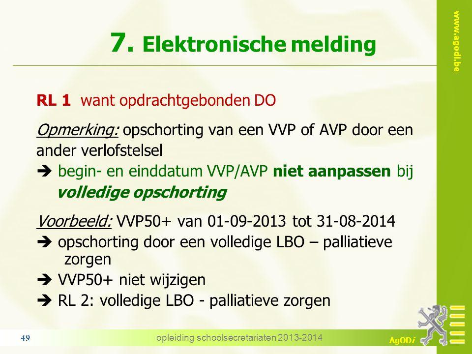 www.agodi.be AgODi 6. Bezoldiging Verrekening zomervakantie Voorbeeld: VVP/SF voor 7/21 van 21/21 van 10-10-2013 tot 20-12-2013 = 72 dagen 1/5 van 72