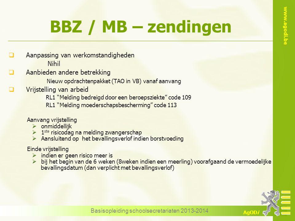 www.agodi.be AgODi BBZ / MB – zendingen Basisopleiding schoolsecretariaten 2013-2014  Aanpassing van werkomstandigheden Nihil  Aanbieden andere betr