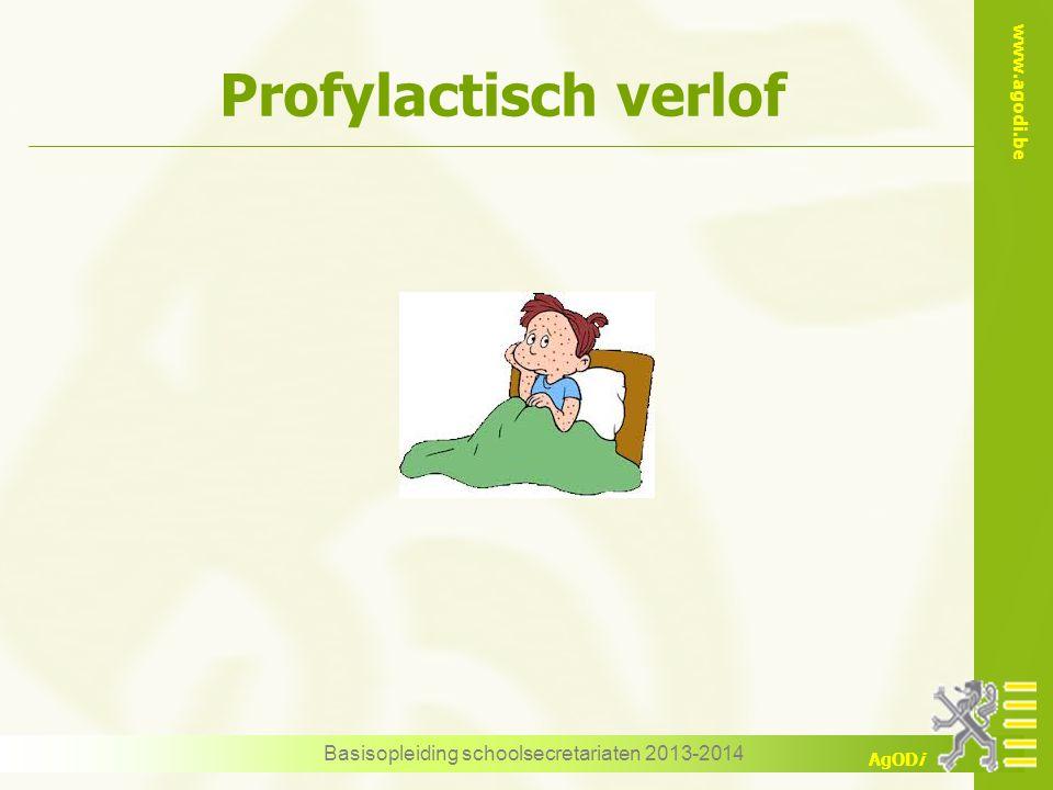 www.agodi.be AgODi Profylactisch verlof Basisopleiding schoolsecretariaten 2013-2014