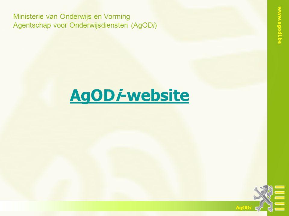 Ministerie van Onderwijs en Vorming Agentschap voor Onderwijsdiensten (AgODi) www.agodi.be AgODi AgODi-website