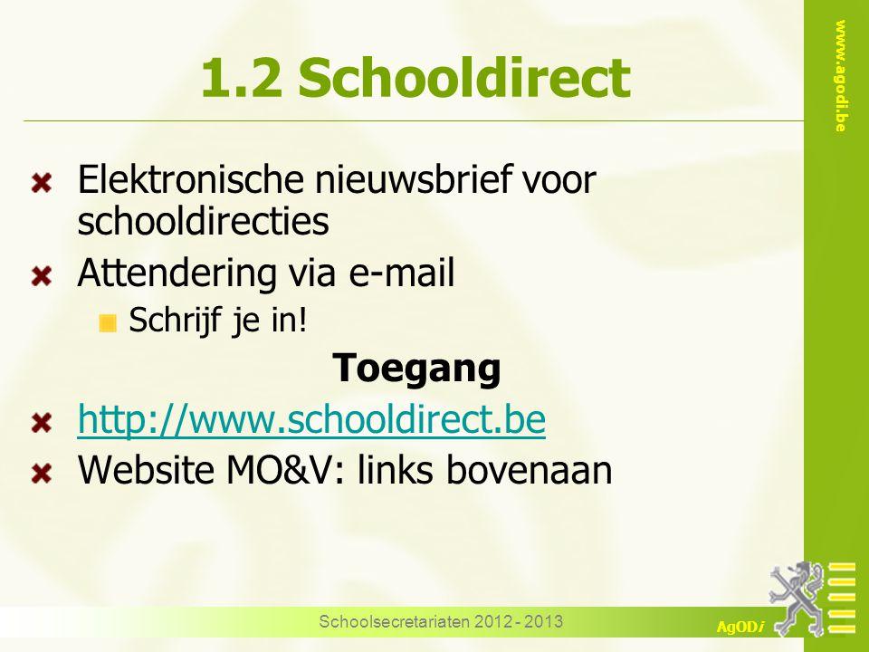 www.agodi.be AgODi Schoolsecretariaten 2012 - 2013 1.2 Schooldirect Elektronische nieuwsbrief voor schooldirecties Attendering via e-mail Schrijf je in.