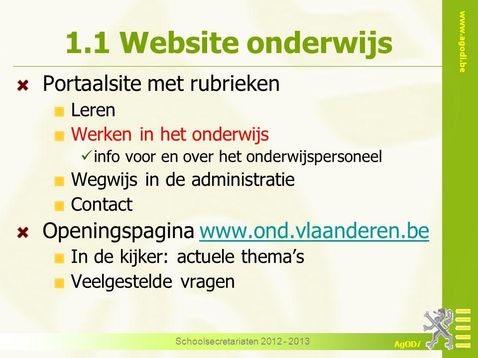 www.agodi.be AgODi Schoolsecretariaten 2012 - 2013 1.2 Wetwijs Toegang http://www.ond.vlaanderen.be/wetwijs Via internetsite O&V  rubriek werken internetsite O&V