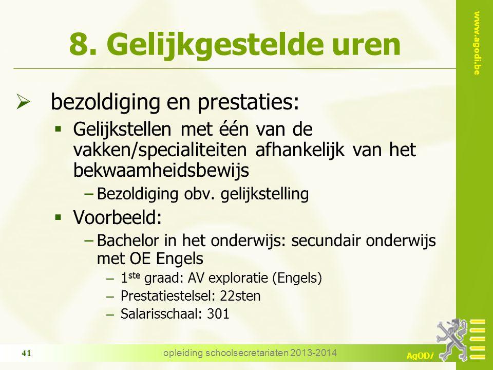 www.agodi.be AgODi opleiding schoolsecretariaten 2013-2014 41 8. Gelijkgestelde uren  bezoldiging en prestaties:  Gelijkstellen met één van de vakke