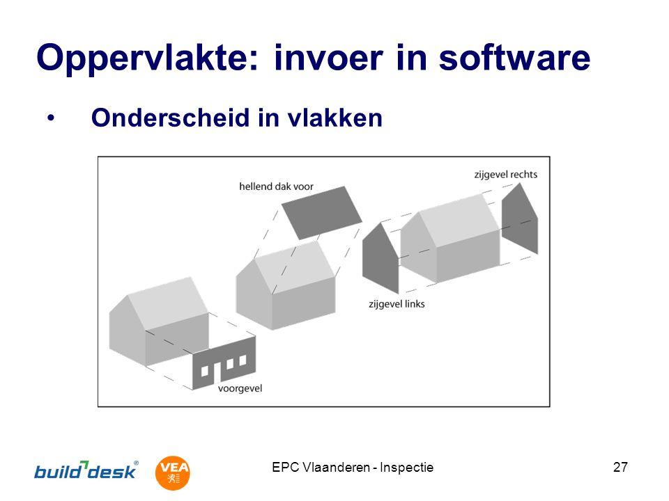 EPC Vlaanderen - Inspectie27 Oppervlakte: invoer in software Onderscheid in vlakken
