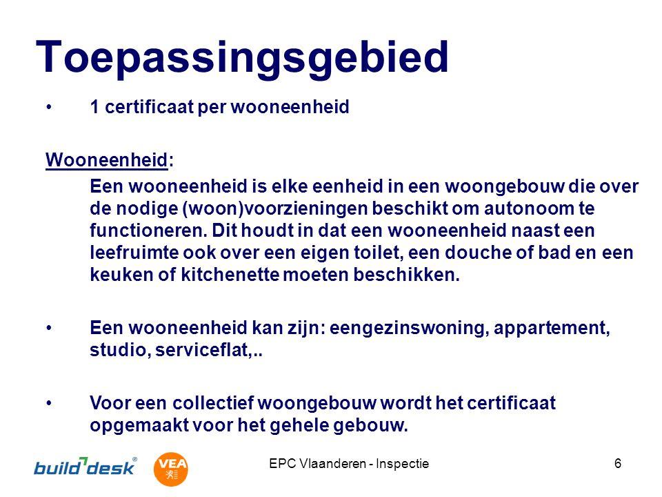 EPC Vlaanderen - Inspectie7 Toepassingsgebied (2) Niet-residentiële bestemmingen (ander dan industrie) toestaan als: Beschermd volume niet-residentieel < 800 m 3, en Volume niet-residentieel < volume residentieel Oplossingen: Niet-residentieel onderbrengen in woongebouw, of Apart energieprestatiecertificaat niet-residentieel Overwegingen voor een al dan niet afzonderlijk EPC: zelfde toegang, eigendom