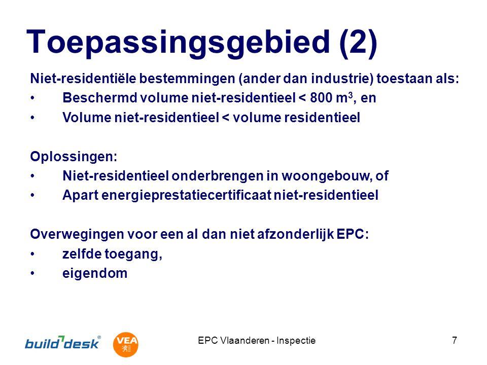 EPC Vlaanderen - Inspectie7 Toepassingsgebied (2) Niet-residentiële bestemmingen (ander dan industrie) toestaan als: Beschermd volume niet-residentiee