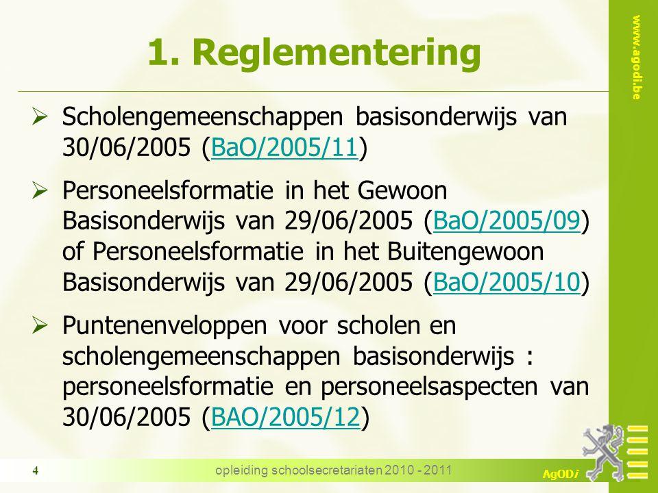 www.agodi.be AgODi opleiding schoolsecretariaten 2010 - 2011 4 1.