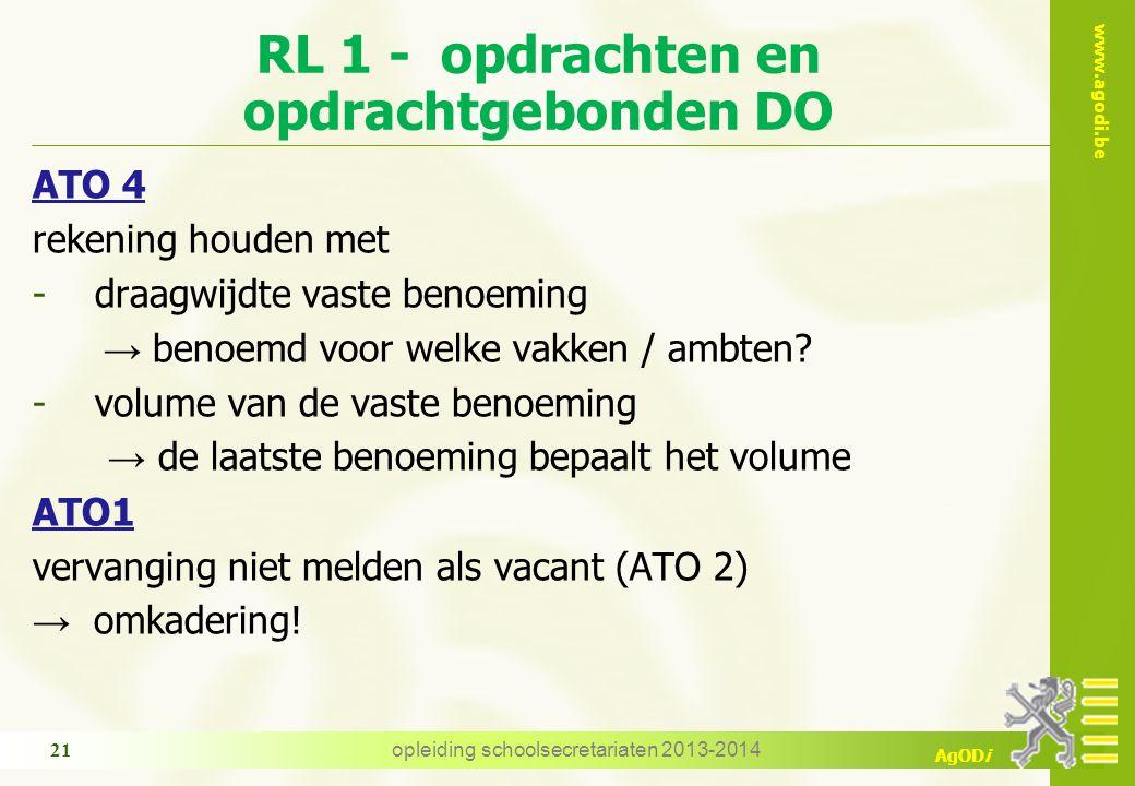 www.agodi.be AgODi ATO 4 rekening houden met -draagwijdte vaste benoeming → benoemd voor welke vakken / ambten.