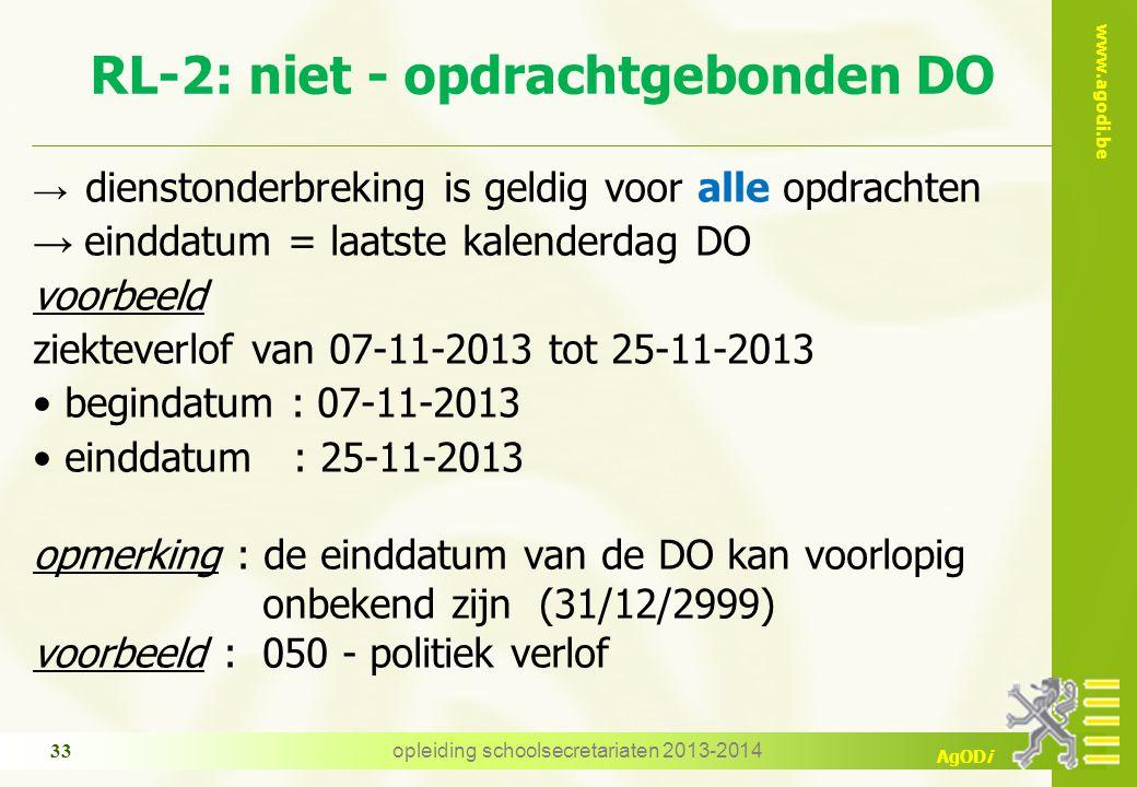 www.agodi.be AgODi RL-2: niet - opdrachtgebonden DO → dienstonderbreking is geldig voor alle opdrachten → einddatum = laatste kalenderdag DO voorbeeld
