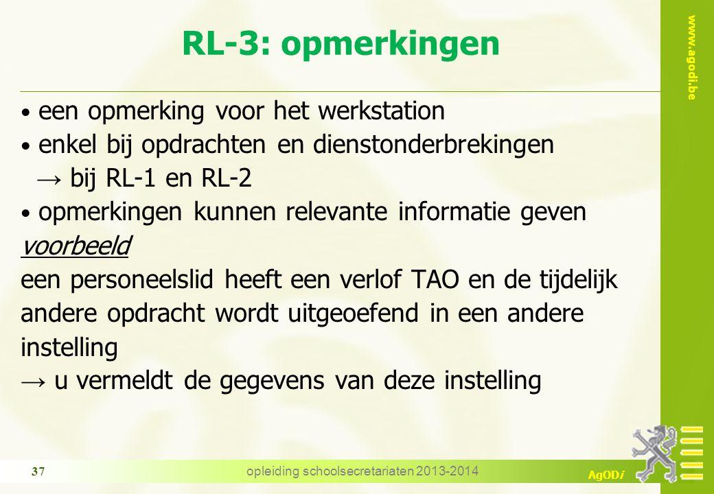 www.agodi.be AgODi RL-3: opmerkingen een opmerking voor het werkstation enkel bij opdrachten en dienstonderbrekingen → bij RL-1 en RL-2 opmerkingen ku