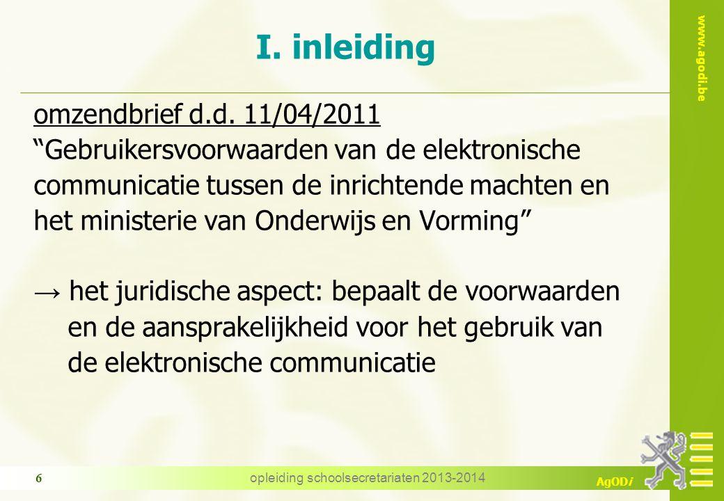 """www.agodi.be AgODi I. inleiding omzendbrief d.d. 11/04/2011 """"Gebruikersvoorwaarden van de elektronische communicatie tussen de inrichtende machten en"""