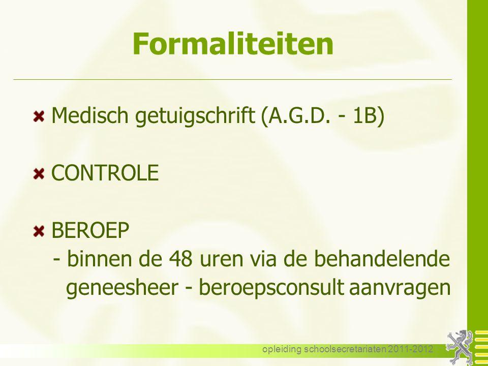 opleiding schoolsecretariaten 2011-2012 Procedureverloop Beroepsprocedure - binnen de 30 dagen na betekening - d.m.v. aangetekende brief Twee procedur