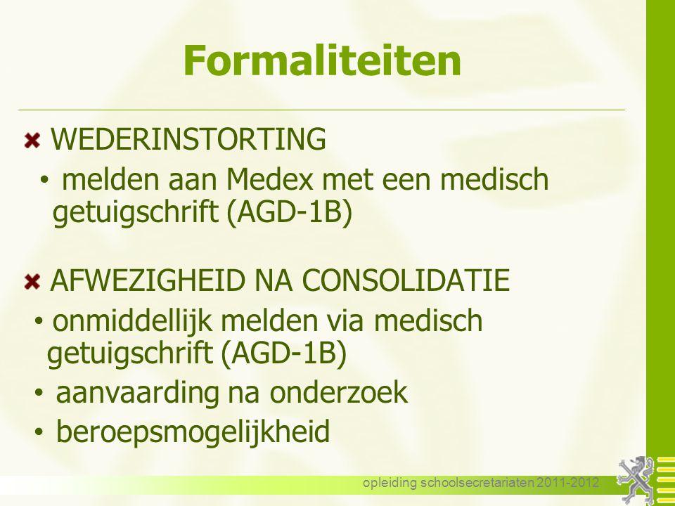 opleiding schoolsecretariaten 2011-2012 Formaliteiten - beroepsconsult binnen de 48 uren na ontvangst verzoek -akkoord tussen geneesheren - geen akkoo