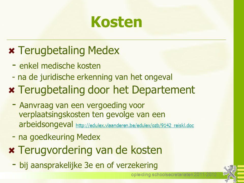 opleiding schoolsecretariaten 2011-2012 Formaliteiten WEDERINSTORTING melden aan Medex met een medisch getuigschrift (AGD-1B) AFWEZIGHEID NA CONSOLIDA