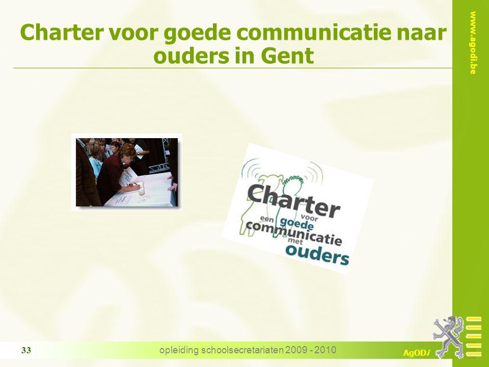 www.agodi.be AgODi opleiding schoolsecretariaten 2009 - 2010 33 Charter voor goede communicatie naar ouders in Gent