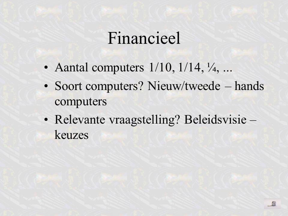 Aantal computers 1/10, 1/14, ¼,... Soort computers? Nieuw/tweede – hands computers Relevante vraagstelling? Beleidsvisie – keuzes