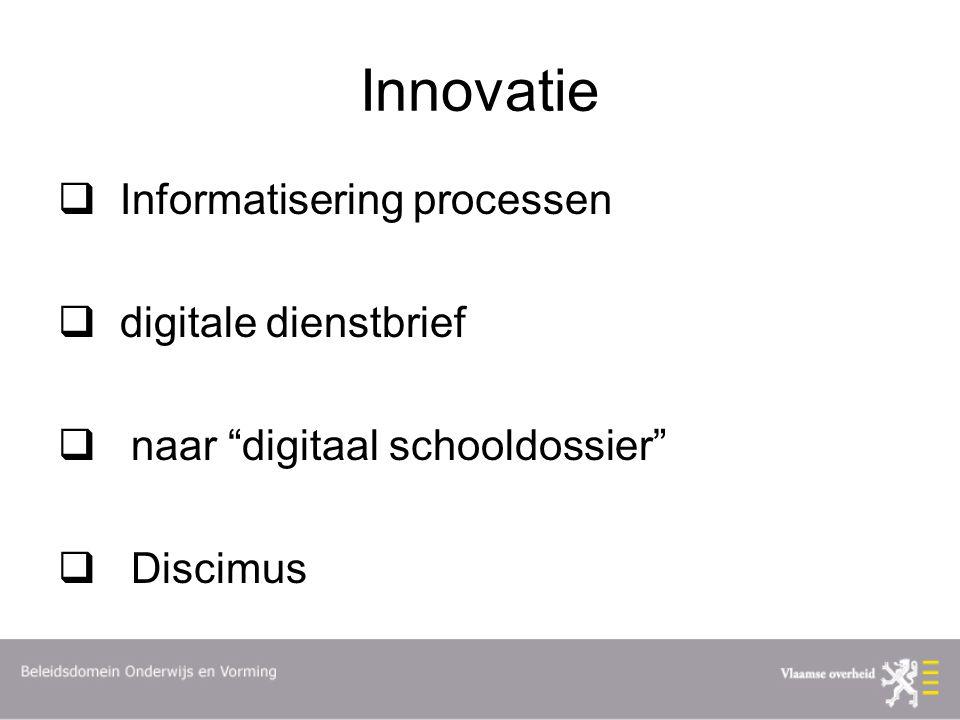 """Innovatie  Informatisering processen  digitale dienstbrief  naar """"digitaal schooldossier""""  Discimus"""