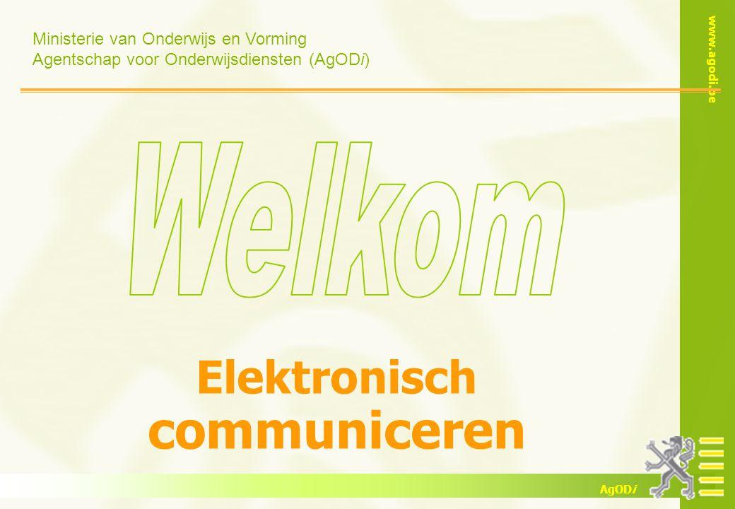 Ministerie van Onderwijs en Vorming Agentschap voor Onderwijsdiensten (AgODi) www.agodi.be AgODi Elektronisch communiceren