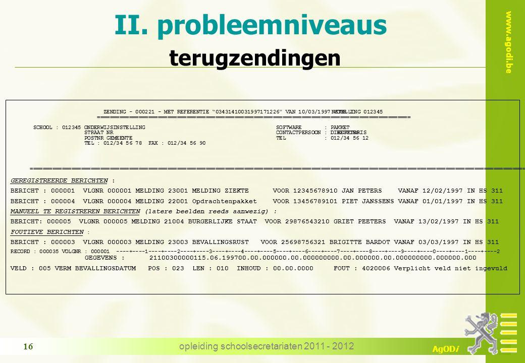 www.agodi.be AgODi opleiding schoolsecretariaten 2011 - 2012 16 II.