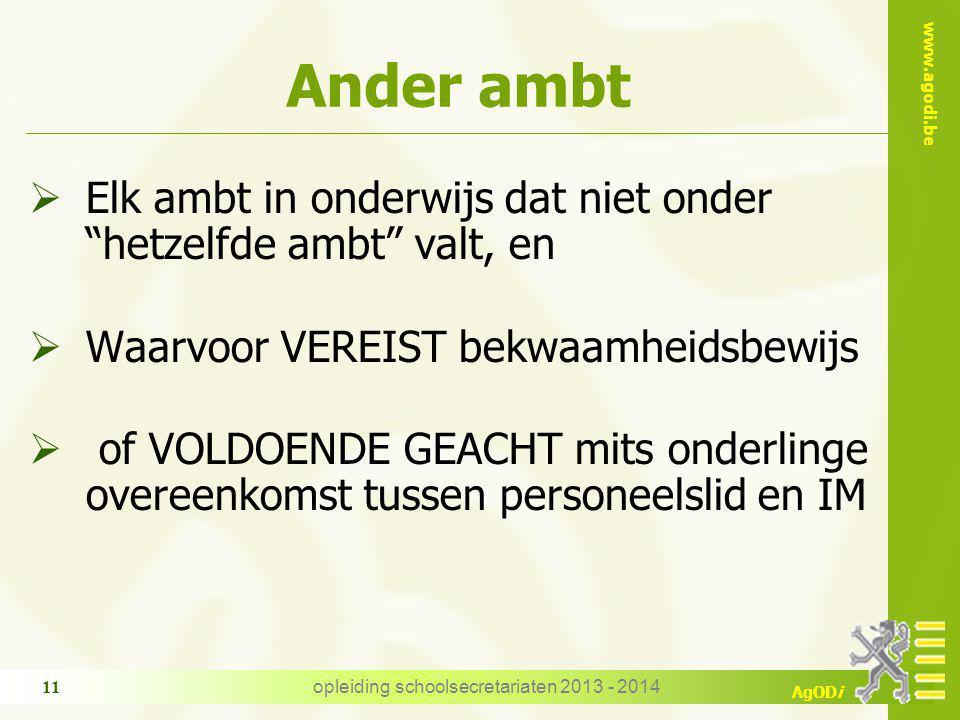 """www.agodi.be AgODi Ander ambt  Elk ambt in onderwijs dat niet onder """"hetzelfde ambt"""" valt, en  Waarvoor VEREIST bekwaamheidsbewijs  of VOLDOENDE GE"""