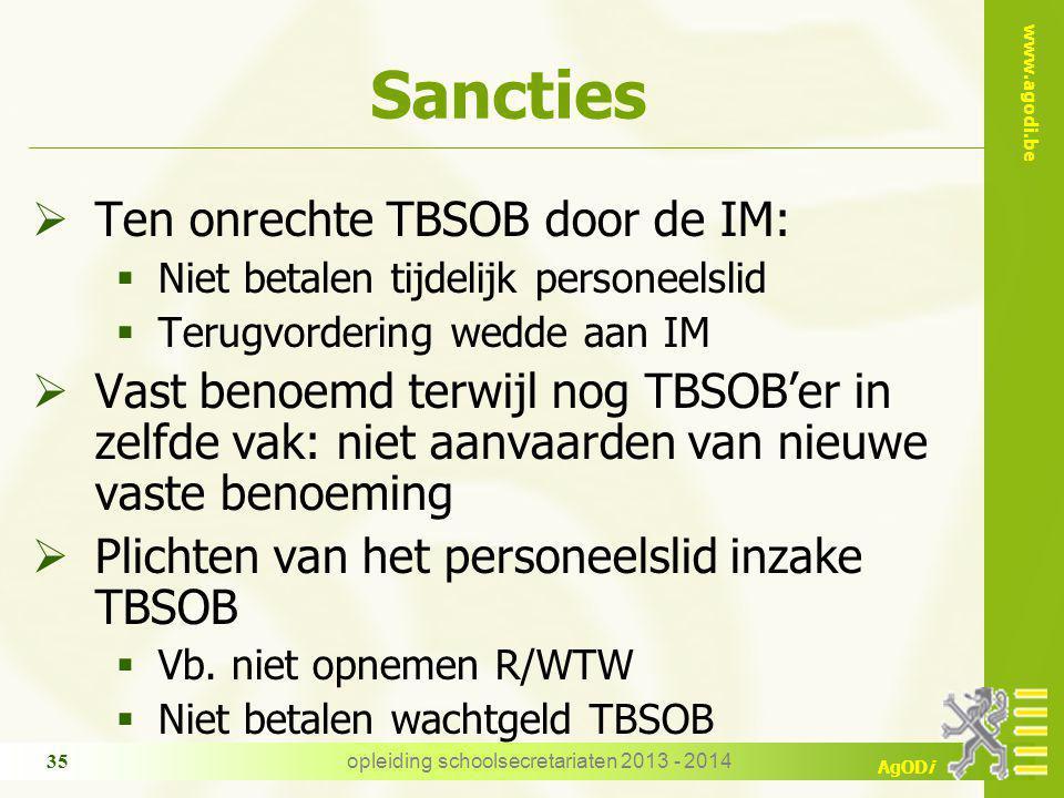 www.agodi.be AgODi Sancties  Ten onrechte TBSOB door de IM:  Niet betalen tijdelijk personeelslid  Terugvordering wedde aan IM  Vast benoemd terwi