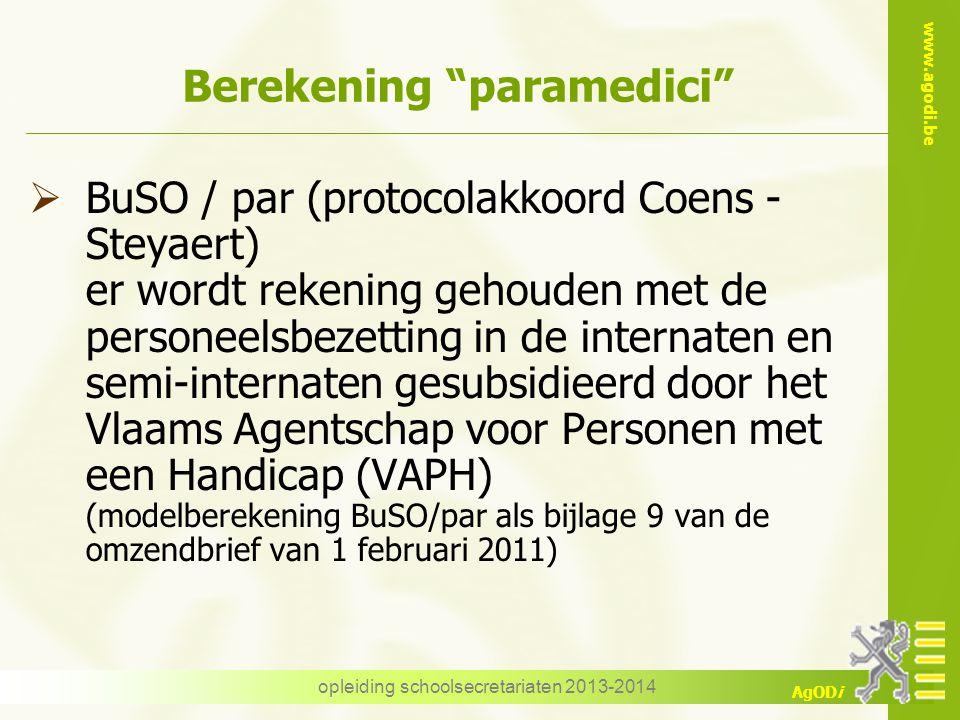 "www.agodi.be AgODi opleiding schoolsecretariaten 2013-2014 Berekening ""paramedici""  BuSO / par (protocolakkoord Coens - Steyaert) er wordt rekening g"