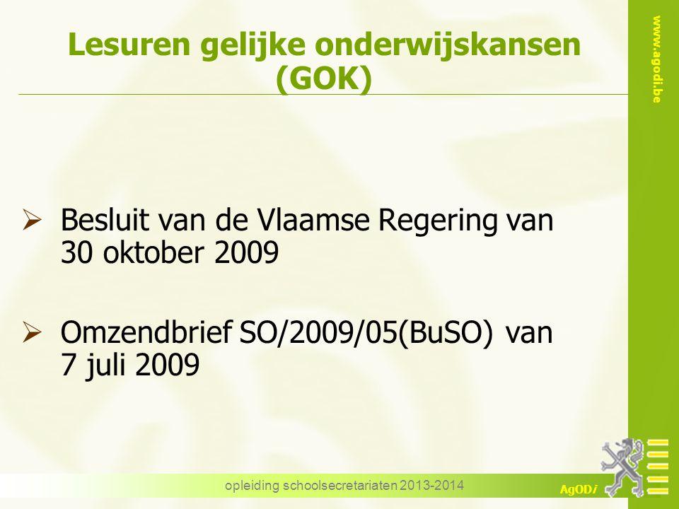 www.agodi.be AgODi opleiding schoolsecretariaten 2013-2014 Lesuren gelijke onderwijskansen (GOK)  Besluit van de Vlaamse Regering van 30 oktober 2009