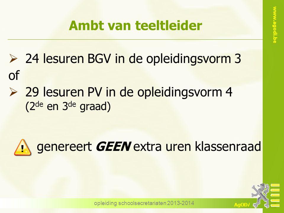 www.agodi.be AgODi opleiding schoolsecretariaten 2013-2014 Ambt van teeltleider  24 lesuren BGV in de opleidingsvorm 3 of  29 lesuren PV in de oplei
