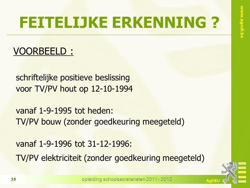 www.agodi.be AgODi opleiding schoolsecretariaten 2011 - 2012 36 FEITELIJKE ERKENNING .