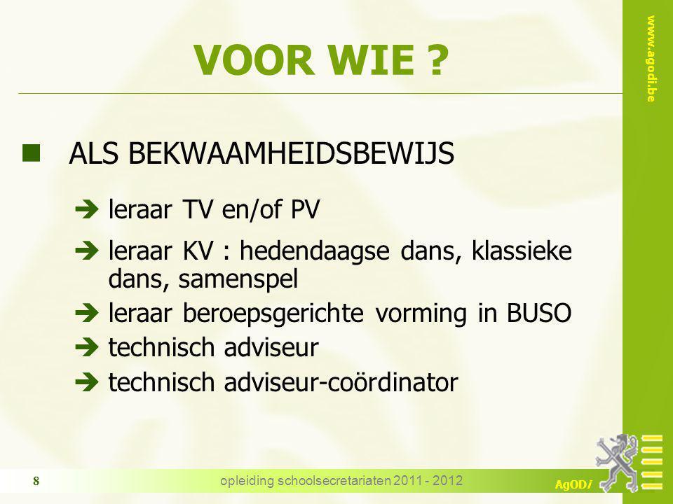 www.agodi.be AgODi opleiding schoolsecretariaten 2011 - 2012 9 WAT TELT MEE .