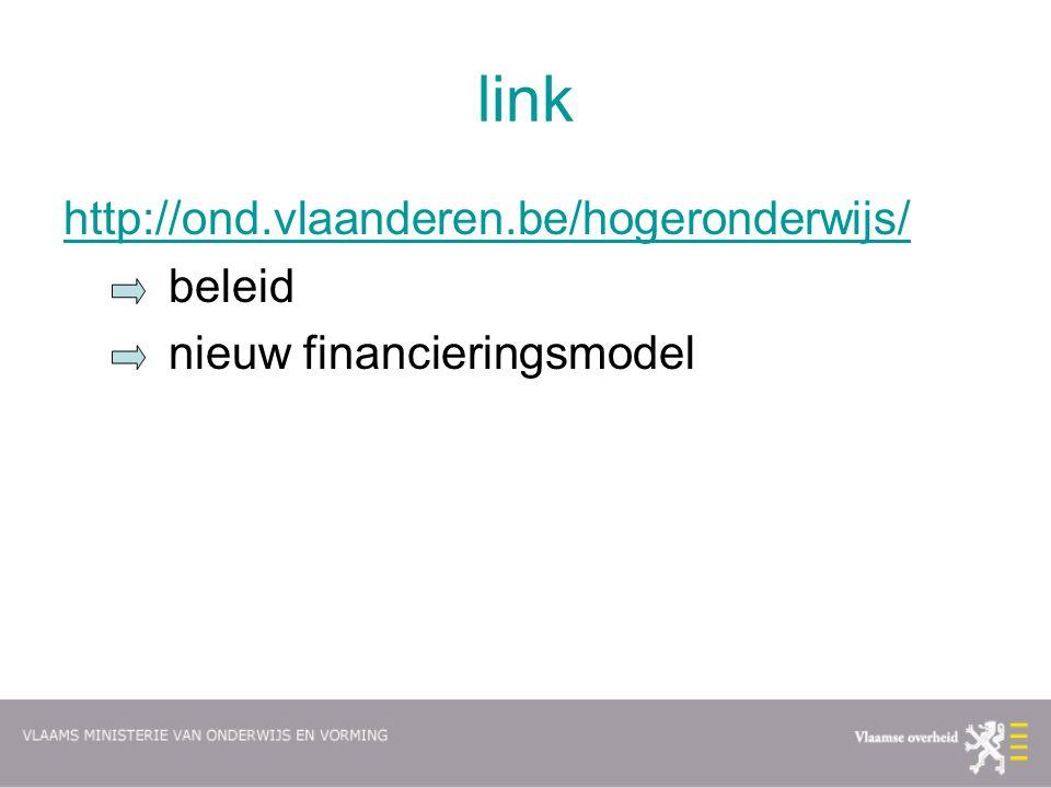 link http://ond.vlaanderen.be/hogeronderwijs/ beleid nieuw financieringsmodel