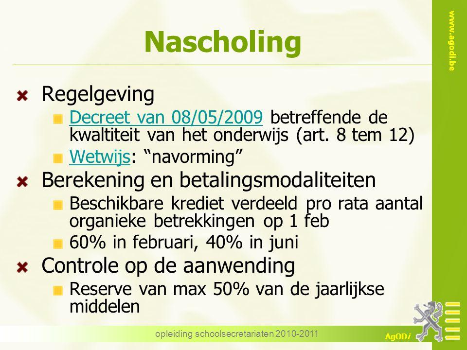 www.agodi.be AgODi opleiding schoolsecretariaten 2010-2011 Nascholing Regelgeving Decreet van 08/05/2009 betreffende de kwaltiteit van het onderwijs (