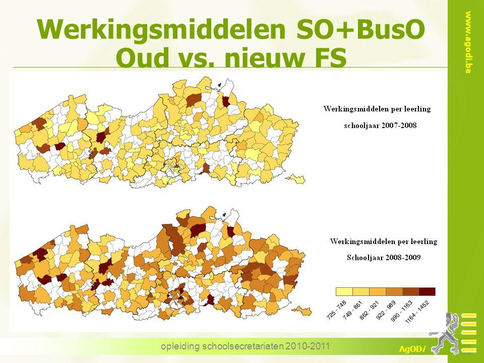 www.agodi.be AgODi opleiding schoolsecretariaten 2010-2011 Werkingsmiddelen SO+BusO Oud vs. nieuw FS