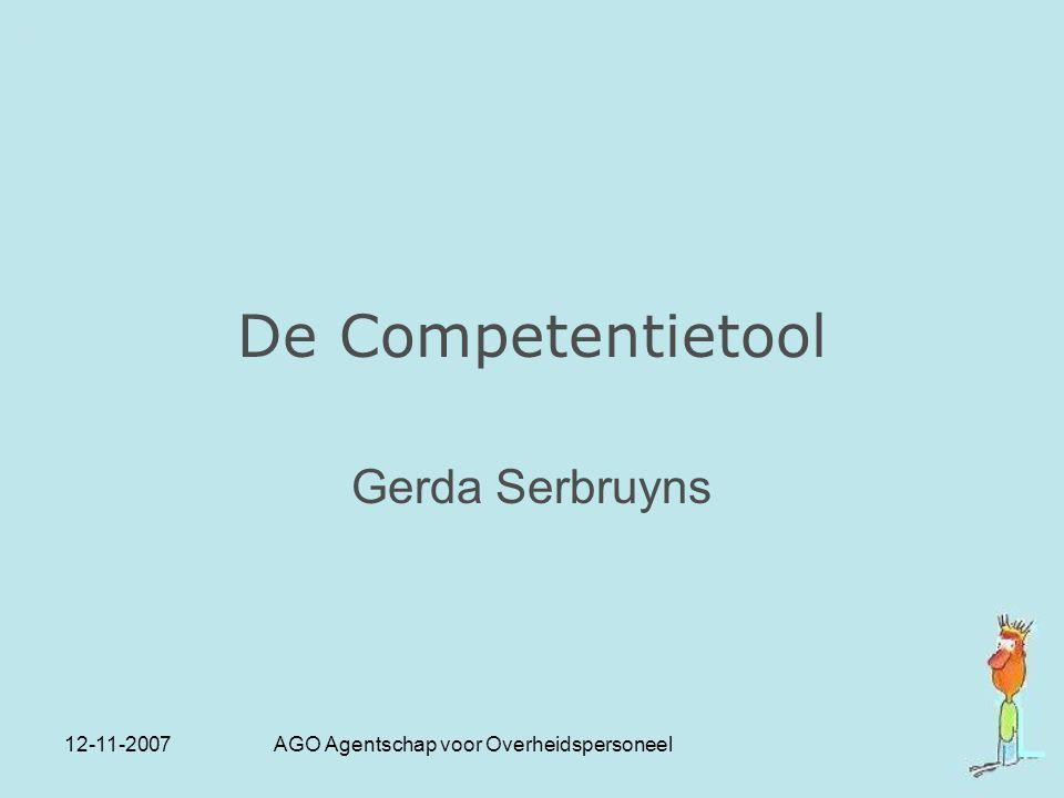 12-11-2007 AGO Agentschap voor Overheidspersoneel De Competentietool Gerda Serbruyns